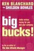 Big Bucks! - Make Serious Money For You And Your Money