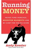 Running Money-Hedge Fund Honchos, Monster Markets And My Hunt For The Big Score