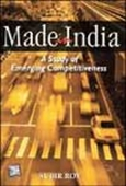 Made India - A Study Of Emerging Competitiveness