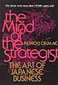 The Mind Of The Strategist - The Art Of Japanese Business