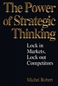The Power Of Strategic Thinking: Lock In Markets, Lock Out Competitors