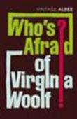 Who`s Afraid Of Virginia Woolf?