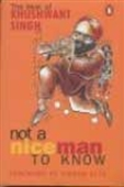 The Best Of Khuswant Singh - Not A Nice Man To Know