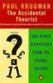 The Accidental Theorist - And Other Dispatches From The Dismal Science