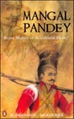 Mangal Pandey: Brave Martyr Or Accidental Hero?