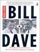 Bill & Dave - How Hewlett And Packard Built The World`s Greatest Company