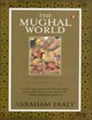 The Mughal World - Life In India`s Last Golden Age