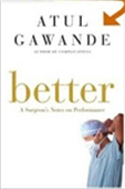 Better, A Surgeon`s Notes On Performance
