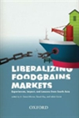 Liberalizing Foodgrains Markets: Experiences, Impact, And Lessons From South Asia