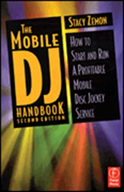 The Mobile Dj Handbook: Second Edition