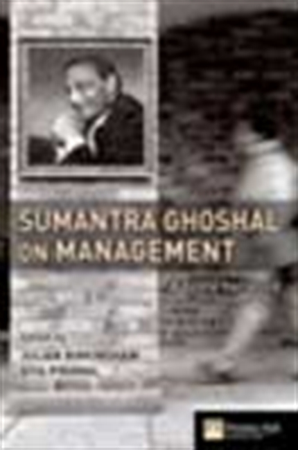 Sumantra Ghoshal On Management