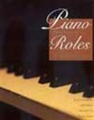Piano Roles - Three Hundred Years Of Life With The Piano