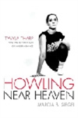 Howling Near Heaven - Twyla Tharp And The Reinvention Of Modern Dance
