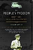 The People`s Tycoon - Henry Ford And The American Century