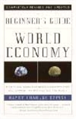 A Beginner`s Guide To The World Economy
