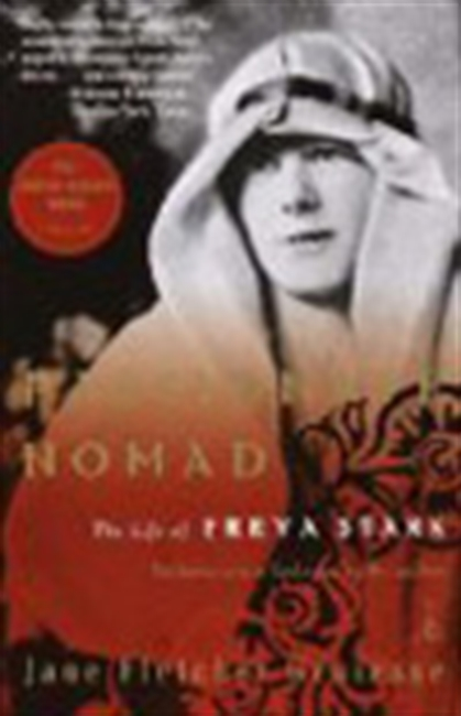 Passionate Nomad: The Life Of Freya Stark