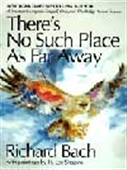 There`s No Such Place As Far Away