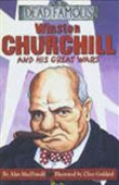 Winston Churchill And His Great Wars: Dead Famous