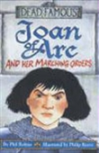 Joan Of Arc And Her Marching Orders: Dead Famous