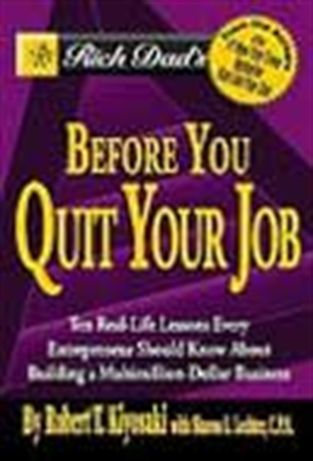 Rich Dad`s Before You Quit Your Job