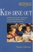 A Restaurants & Institutions Book-Kids Dine Out-Attracting The Family Foodservice Market With Children`s Menus And Pint-Sized Promotions