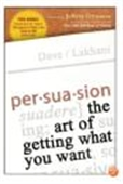 Persuation: The Art Of Getting What You Want