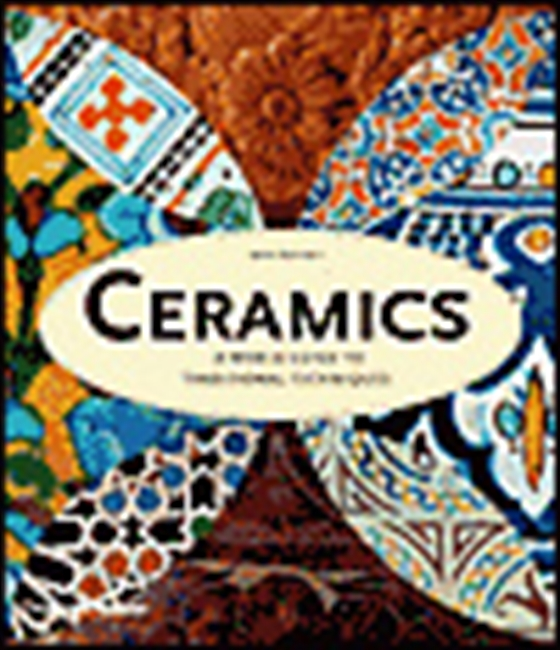 Ceramics - A World Guide To Traditional Techniques