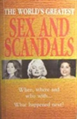 The World`s Greatest Sex And Scandals - When, Where And Who With..