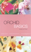 Orchid Basics: Selection, Hybridization & Propagation