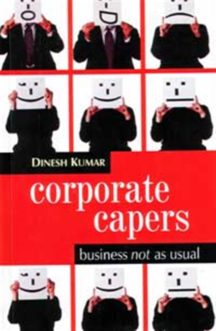 Corporate Capers: Business Not As Usual