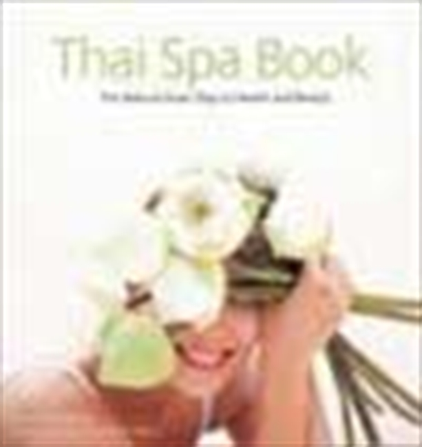 Thai Spa Book - The Natural Asian Way To Health And Beauty