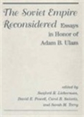 The Soviet Empire Reconsidered - Essays In Honor Of Adam B. Ulam