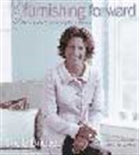 Furnishing Forward - A Practical Guide To Furnishing For A Lifetime