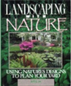 Landscaping With Nature: Using Nature`s Designs To Plan Your Yard