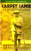 Carpet Sahib: A Life Of Jim Corbett