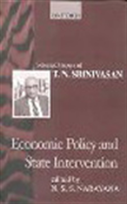 Economic Policy And State Intervention-Selected Papers Of T.N.Srinivasan