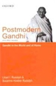 Postmodern Gandhi And Other Essays - Gandhi In The World And At Home