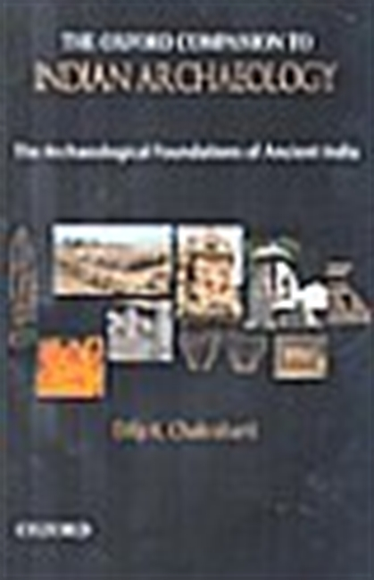 The Oxford Companion To Indian Archeology