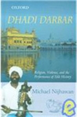 Dhadi Darbar: Religion, Violence And The Performance Of Sikh History