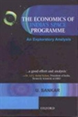 The Economics Of India's Space Programme: An Exploratory Analysis