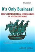 It`s Only Business! - India`s Corporate Social Responsiveness In A Globalized World