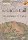 The End Of A Trail: The Cheetah In India 3rd Edition