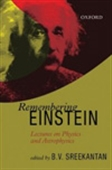 Remembering Einstein: Lectures On Physics And Astrophysics