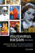 The Mushirul Hasan Omnibus: Moderate Or Militant, From Pluralism To Separatism, A Moral Reckoning, Legacy Of A Divided Nation