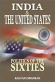 India & The United States: Politics Of The Sixties