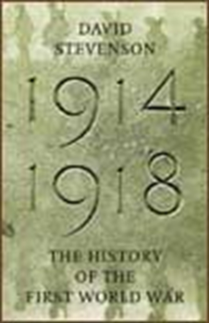 1914-1918 The History Of The First World War