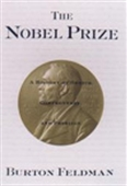 The Nobel Prize: A History Of Genius, Controversies, And Prestige