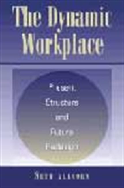The Dynamic Workplace
