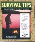 Survival Tips - 150 Ways To Survive Emergency Situations