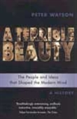 A Terrible Beauty - The People And Ideas That Shaped The Modern Mind